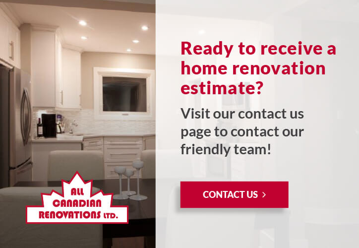 Ready to receive a home renovation estimate? - Winnipeg Home Renovations - Kitchen Renovations Winnipeg - Bathroom Renovations Winnipeg - Winnipeg Basement Renovations - All Canadian Renovations Ltd.